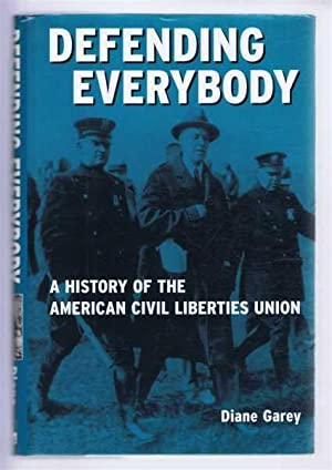 DEFENDING EVERYONE a History of the American Civil Liberties Union