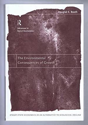 THE ENVIRONMENTAL CONSEQUENCES OF GROWTH, Steady-state economics as an alternative to ecological ...