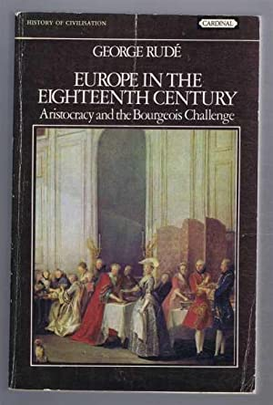 Europe in the Eighteenth Century, Aristocracy and the Burgeois Challenge