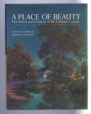 Place of Beauty, A: The Artists and Gardens of the Cornish Colony