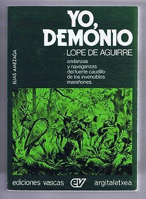 Yo, Demonio: Andanzas Y Naveganzas De Lope: Amezaga, Elias