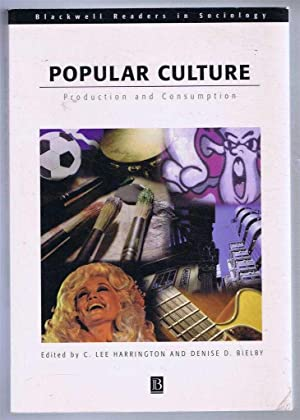 Popular Culture : Production and Consumption: edited by C