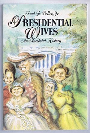 Presidential Wives, An Anecdotal History
