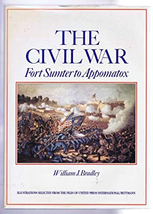 The Civil War: Fort Sumter to Appomatox