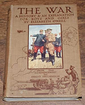 THE WAR 1914. The War, 1914-15, a continuation of The War 1914. A History & an Explanation for Bo...
