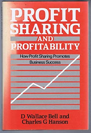 Profit Sharing and Profitability. How Profit Sharing Promotes Business Success