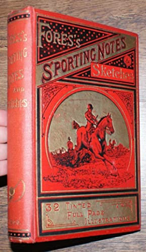 Fores's Sporting Notes & Sketches. A Quarterly Magazine Descriptive of British, Indian, Colonial ...