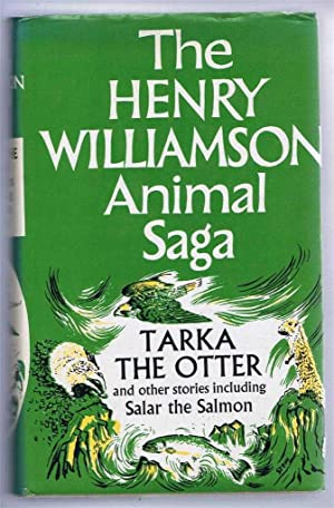 The Henry Williamson Saga: Tarka the Otter;: Henry Williamson