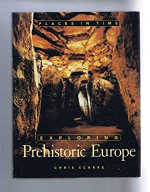 Places In Time: Exploring Prehistoric Europe