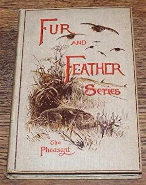 Fur and Feather Series: The Pheasant