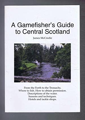 A Gamefisher's Guide to Central Scotland