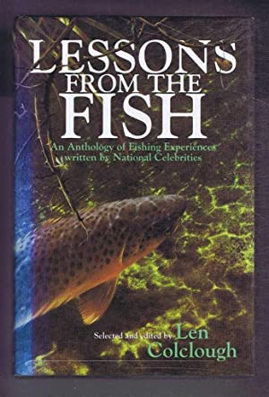 Lessons from the Fish. An Anthology of Fishing Experiences written by National Celebrities