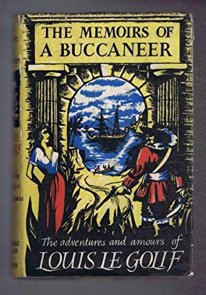 The Memoirs of a Buccaneer, Prodigious Adventures: edited by G