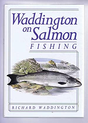 Waddington on Salmon Fishing