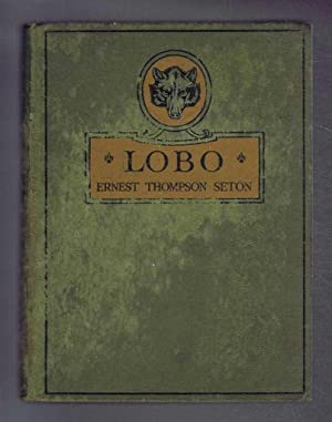 Lobo and other stories from Wild Animals: Ernest Thompson Seton