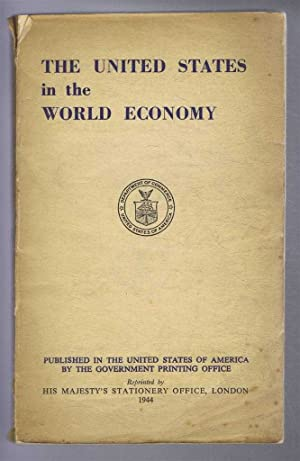 The United States in the World Economy, The International Transactions of the United States Durin...