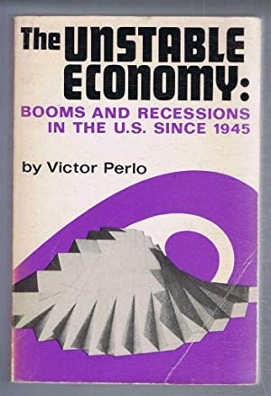 The Unstable Economy: Booms and Recessions in the U.S. Since 1945