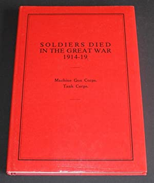 Soldiers Died in the Great War 1914-19: Part 75 - Machine Gun Corps. Tank Corps.