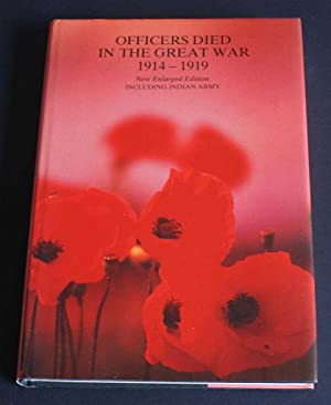 Officers Died in the Great War 1914-1919; New Enlarged Edition Including Indian Army