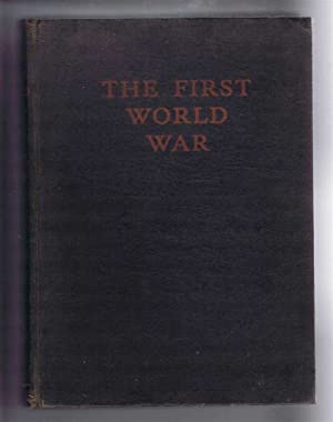 The First World War, a Photographic History