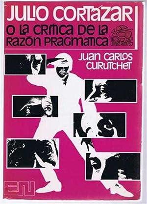 Julio Cortazar o La Critica De La: Juan Carlos Curutchet