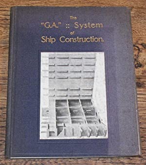 "The ""G.A."" System of Ship Construction: D B Gebbie and Professor T B Abell"