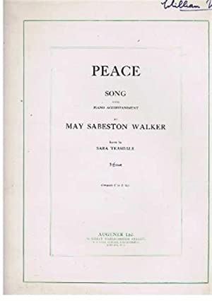 Peace, song with piano accompaniment: song by May Sabeston Walker, Lyric by Sara Teasdale
