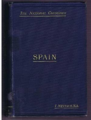 The Church in Spain, with map: Frederick Meyrick
