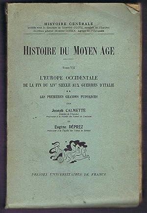 Histoire Du Moyen Age, Tome VII, L'Europe Occidentale de la Fin du Siecle Aux Guerres D'...