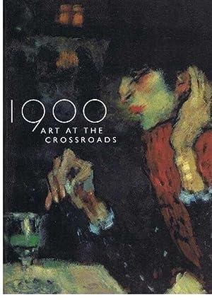 1900 Art at the Crossroads: Robert Roseblum, MaryAnne Stevens, Ann Dumas