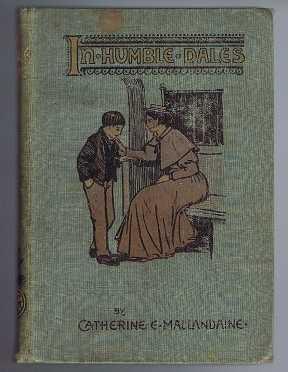 In Humble Dales: Mallandaine, Catherine E
