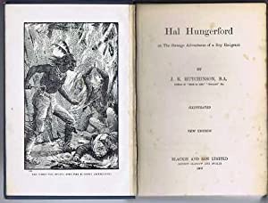 Hal Hungerford or The Strange Adventures of a Boy Emigrant: Hutchinson, J R