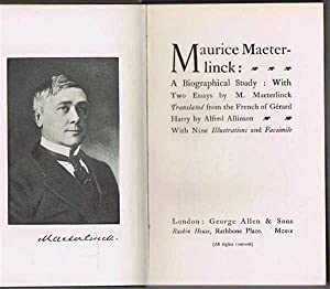 Maurice Maeterlinck: A Biographical Study: With Two Essays by Maeterlinck, (The Massacre of the ...