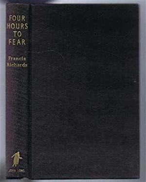 Four Hours to Fear: Francis Richards