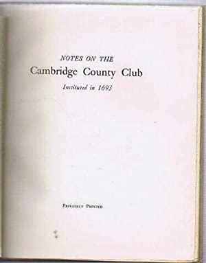 Notes on the Cambridge County Club Instituted in 1693: Cambridge County Club)
