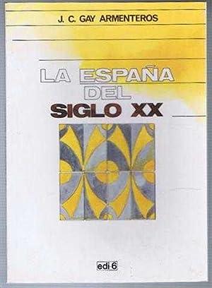 La Espana Del Siglo XX: J C Gay