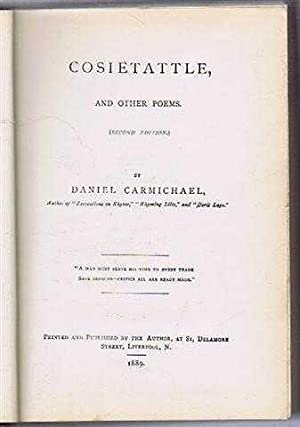 Cosietattle and Other poems: Daniel Carmichael, author of