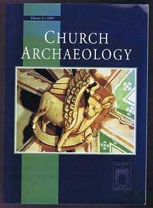 Church Archaeology, Vol. 3 1999. ISSN 1366-8129: edit. Carol Pyrah.