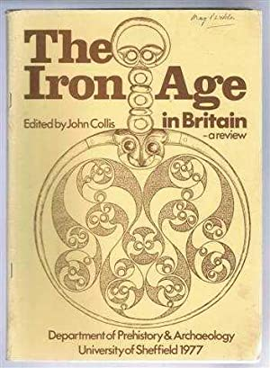 The Iron Age In Britain, a review.: Edited by John