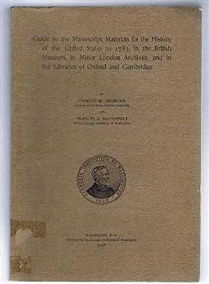 Guide to the Manuscript Materials for the History of the United States to 1783, in the British Mu...