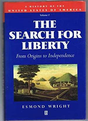 The Search For Liberty, From Origins to Independence. A History of the United States of America, ...