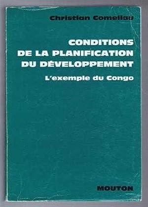 Conditions de la Planification du Developpement, L'exemple du Congo, Recherches Africaines VII...