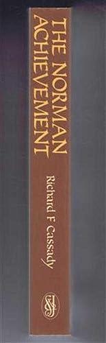 The Norman Achievement: Richard F Cassady; foreword by John Julius Norwich