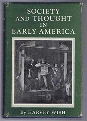 Society and Thought In Early America: A Social and Intellectual History of the American People ...