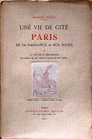 Une vie de cité Paris de sa naissance à nos jours: par Marcel Poëte