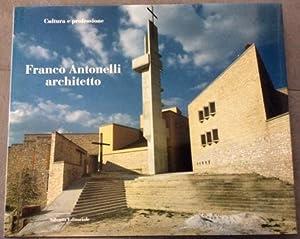 Franco Antonelli, architetto: Lenci Sergio, Antonelli Marcella (a Cura di)