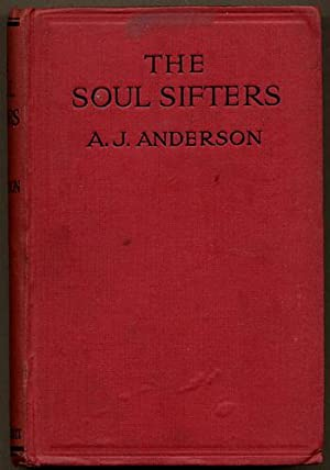 THE SOUL SIFTERS: A NOVEL OF PSCHO-ANALYSIS: Anderson A[rthur] J[ames]