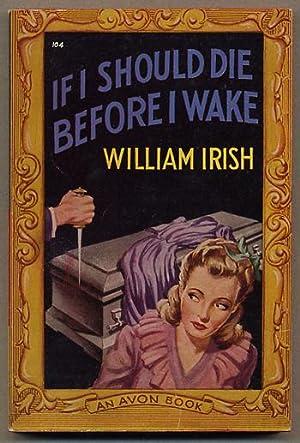 IF I SHOULD DIE BEFORE I WAKE: Irish, William (pseudonym