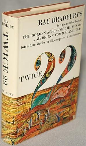 TWICE TWENTY-TWO: THE GOLDEN APPLES OF THE: Bradbury, Ray
