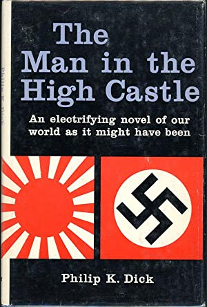 THE MAN IN THE HIGH CASTLE: Dick, Philip K[indred]
